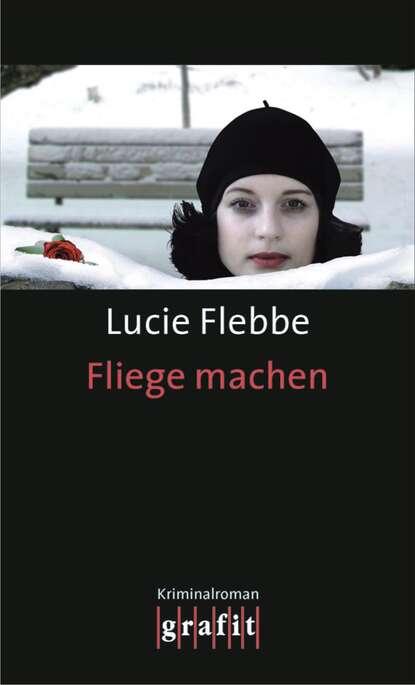 Lucie Flebbe Fliege machen lucie flebbe jenseits von tot