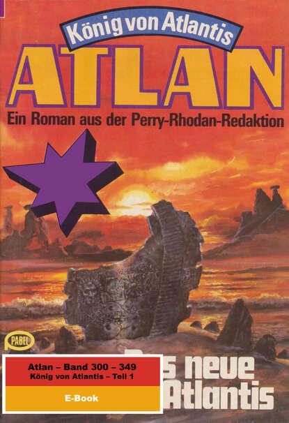 Hans Kneifel Atlan-Paket 7: König von Atlantis (Teil 1) hans kneifel atlan paket 1 condos vasac