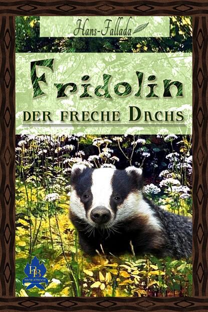 Ханс Фаллада Fridolin, der freche Dachs ханс фаллада ein mann will nach oben