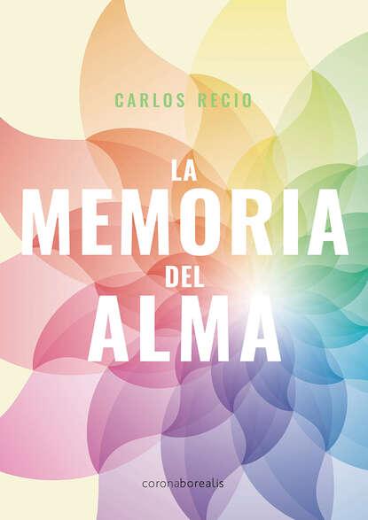Carlos Recio La memoria del alma carlos piera la moral del testigo