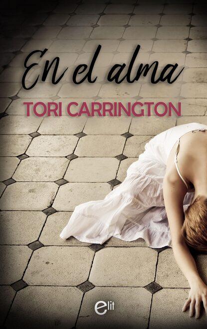 Фото - Tori Carrington En el alma tori carrington en el alma