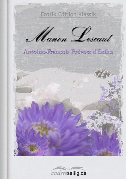 Antoine-François Prévost D'exiles Manon Lescaut antoine françois prévost contes aventures et faits singuliers t 2