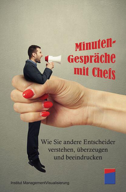 Institut für Managementvisualisierung Minuten-Gespräche mit Chefs institut für managementvisualisierung minuten gespräche mit chefs