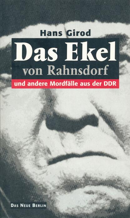 Hans Girod Das Ekel von Rahnsdorf hans girod das ekel von rahnsdorf