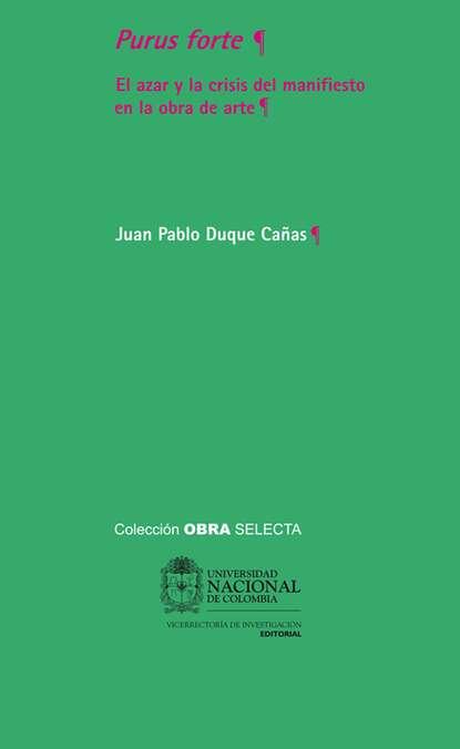 Juan Pablo Duque Cañas Purus forte. El azar y la crisis del manifiesto en la obra de arte mercedes gallego nayeli el regalo del duque