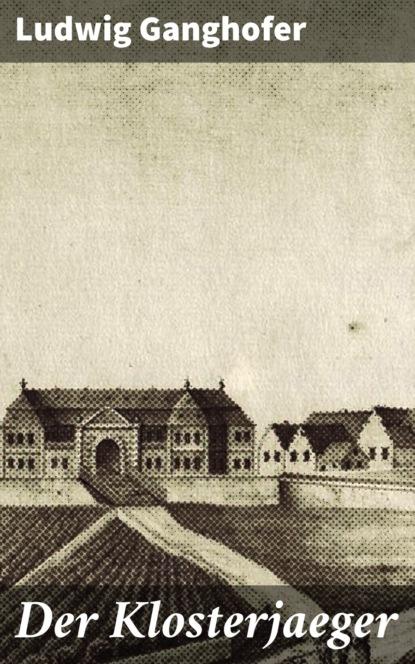 Ludwig Ganghofer Der Klosterjaeger недорого
