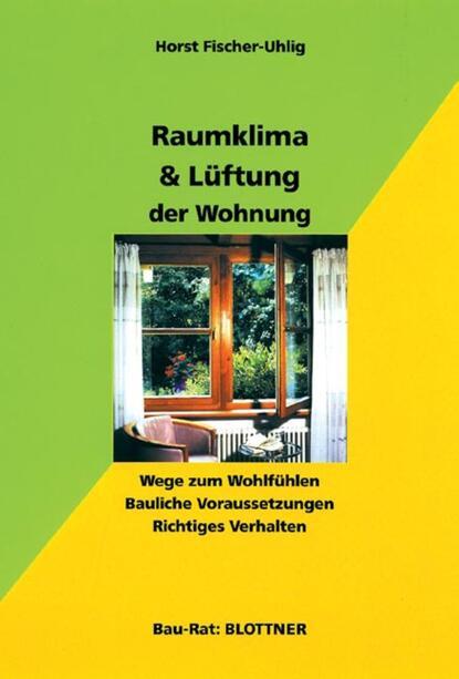 Фото - Horst Fischer-Uhlig Raumklima & Lüftung der Wohnung horst fischer uhlig raumklima
