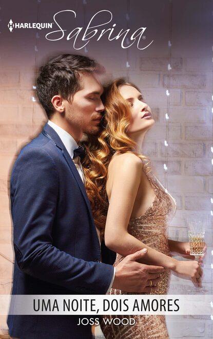 Фото - Joss Wood Uma noite, dois amores alex ryder paixâo de uma noite