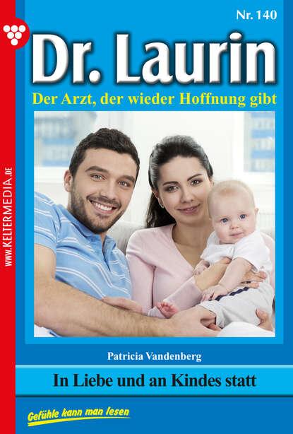 Patricia Vandenberg Dr. Laurin 140 – Arztroman patricia vandenberg dr laurin classic 47 – arztroman