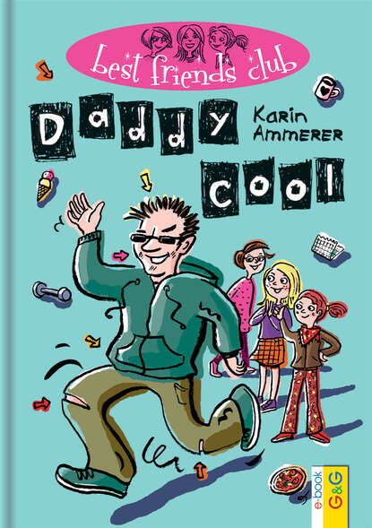 Karin Ammerer Best Friends Club: Daddy cool karin ammerer best friends club daddy cool