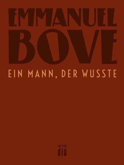 Emmanuel Bove Ein Mann, der wusste gilbert k chesterton der mann der zu viel wusste