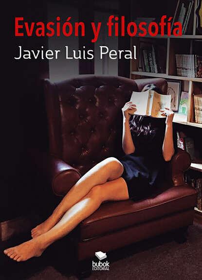 Фото - Javier Luis Peral Evasión y filosofía luis javier moreno b amor y sangre