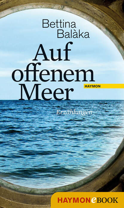 Bettina Balàka Auf offenem Meer недорого