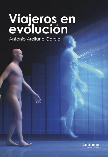 Фото - Antonio Arellano García Viajeros en evolución nancy hernández garcía palabras e imagen en morirás lejos