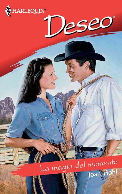 Joan Hohl La magia del momento joan hohl the dakota man