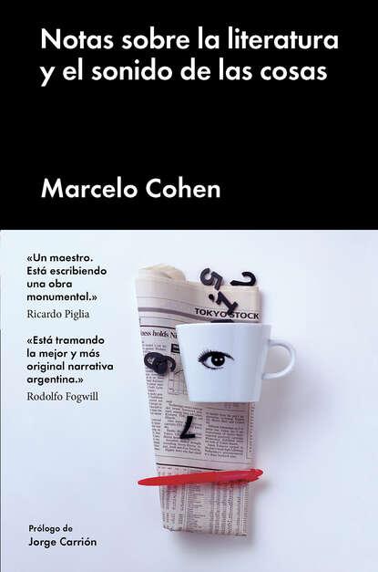 Marcelo Cohen Notas sobre la literatura y el sonido de las cosas juan sebastián ochoa sonido sabanero y sonido paisa