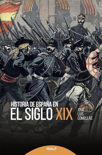 José Luis Comellas García-Lera Historia de España en el siglo XIX josé luis comellas garcía lera historia de españa en el siglo xix