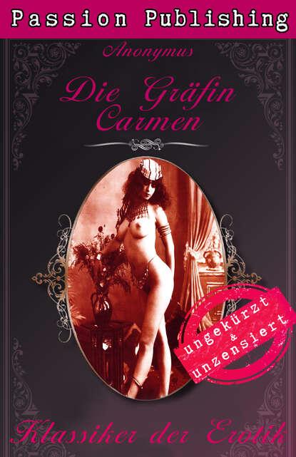 Фото - Anonymus Klassiker der Erotik 39: Die Gräfin Carmen alfred de musset klassiker der erotik 27 gamiani zwei nächte der ausschweifung