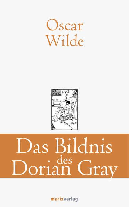Фото - Oscar Wilde Das Bildnis des Dorian Gray oscar wilde das gespenst von canterville ungekürzt