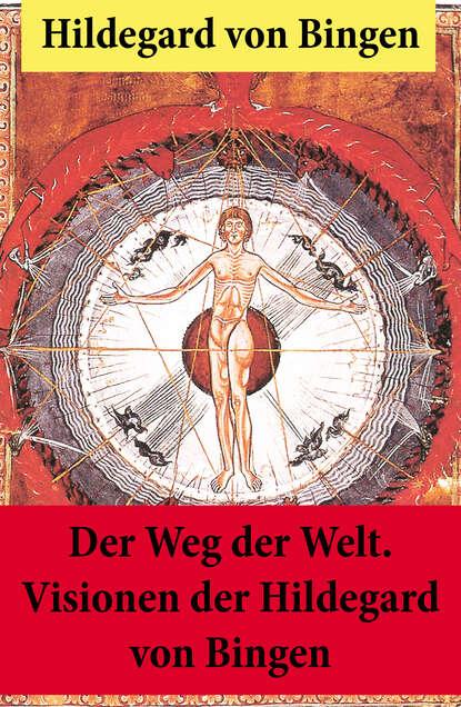 Hildegard von Bingen Der Weg der Welt. rebecca michéle der weg der verlorenen träume