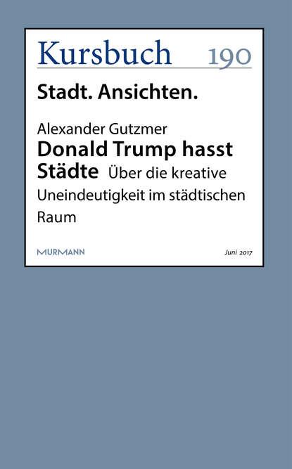Alexander Gutzmer Donald Trump hasst Städte donald alexander mackenzie ancient man in britain