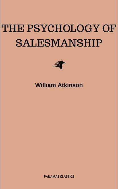 William Walker Atkinson The Psychology of Salesmanship atkinson william walker the psychology of salesmanship