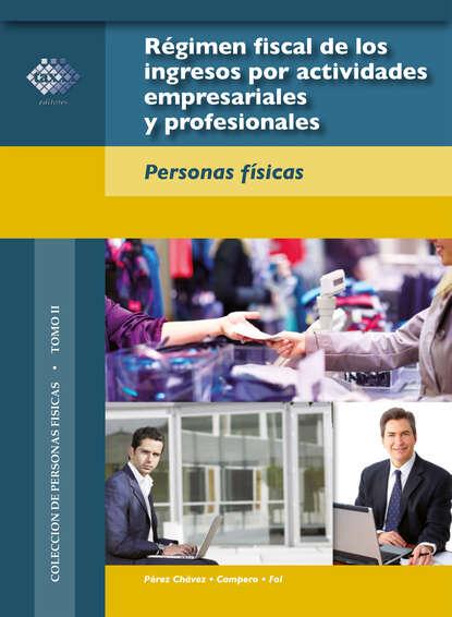 R?gimen fiscal de los ingresos por actividades empresariales y profesionales