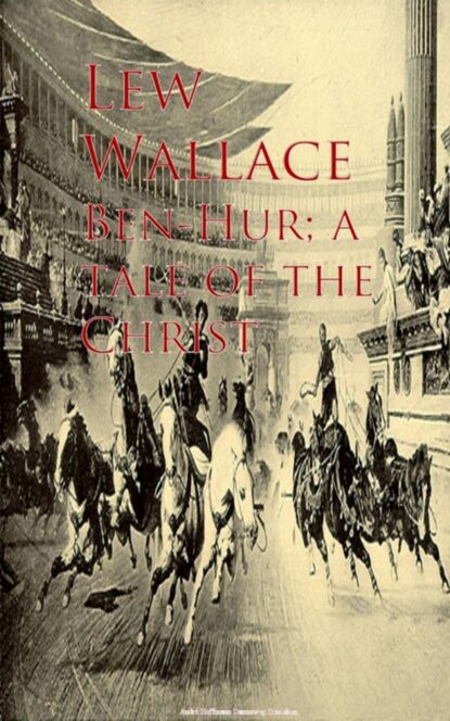 Lew Wallace Ben-Hur; a tale of the Christ wallace l ben hur a tale of the christ isbn 9781853262838