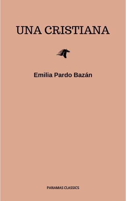 Emilia Pardo Bazán Una cristiana недорого