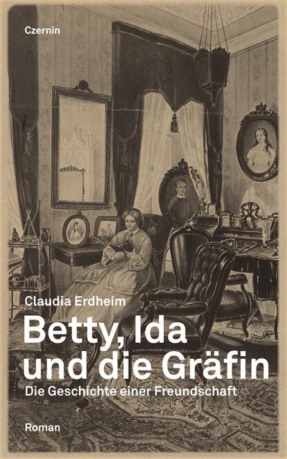 Claudia Erdheim Betty, Ida und die Gräfin ida gräfin hahn hahn gräfin faustine autobiografischer roman