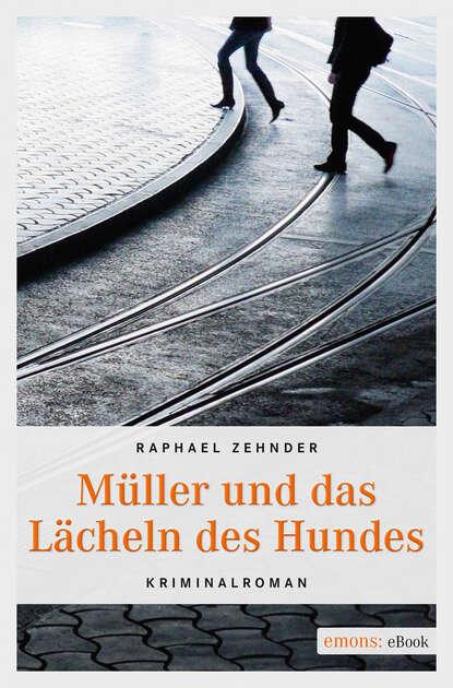 Фото - Raphael Zehnder Müller und das Lächeln des Hundes ralf blaustein amanda kissler und das netz des todes