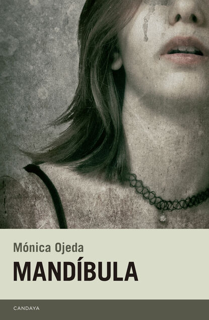 Mónica Ojeda Mandíbula mónica ojeda historia de la leche