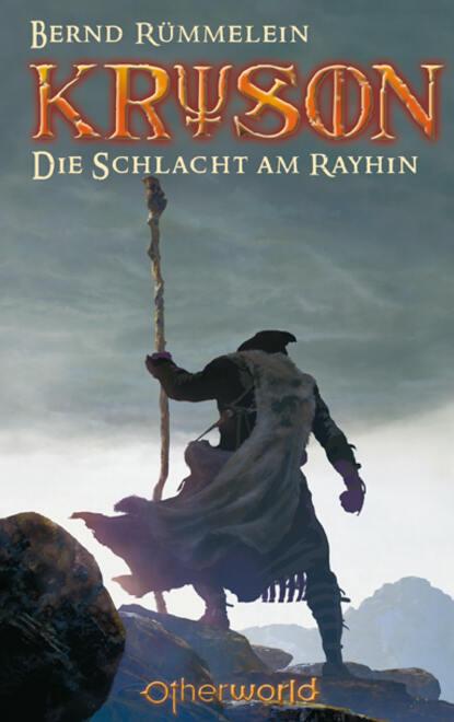 Фото - Bernd Rümmelein Kryson 1 - Die Schlacht am Rayhin bernd rummelein kryson 5 das buch der macht
