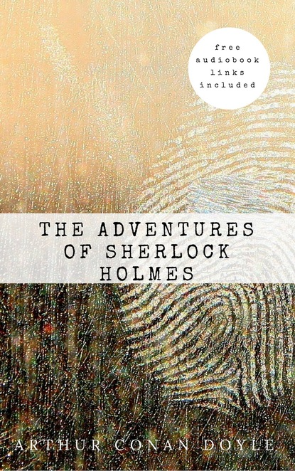Фото - Arthur Conan Doyle Arthur Conan Doyle: The Adventures of Sherlock Holmes (The Sherlock Holmes novels and stories #3) conan