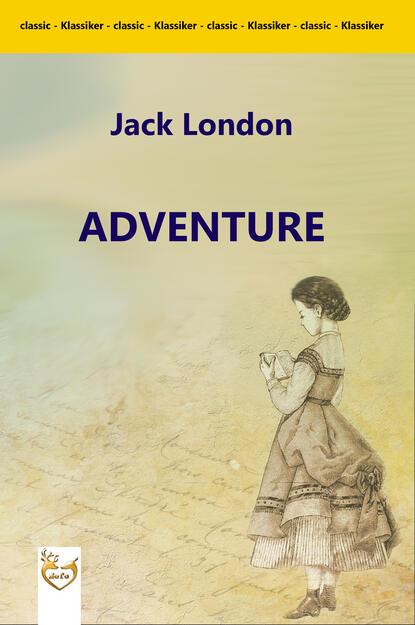 Джек Лондон Adventure джек лондон голиаф
