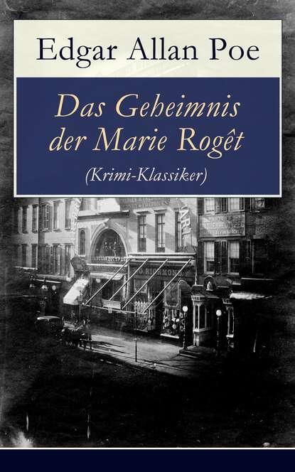 Эдгар Аллан По Das Geheimnis der Marie Rogêt (Krimi-Klassiker) эдгар аллан по das verräterische herz ungekürzt