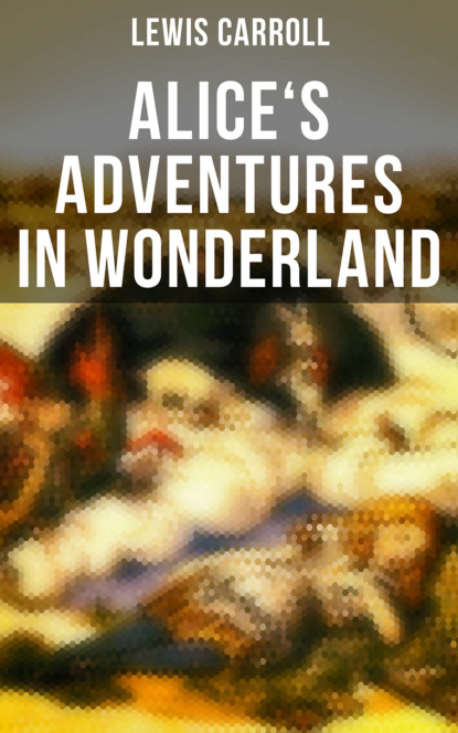 Lewis Carroll Alice's Adventures in Wonderland carroll lewis alice s adventures in wonderland and other classic works