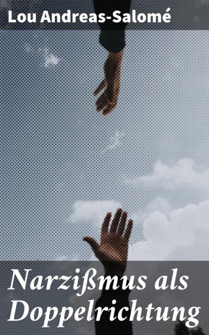 Lou Andreas-Salomé Narzißmus als Doppelrichtung lou andreas salomé ruth