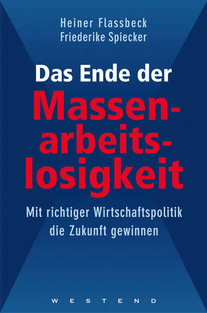 Heiner Flassbeck Das Ende der Massenarbeitslosigkeit hannes androsch das ende der bequemlichkeit