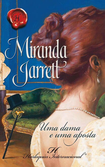 Miranda Jarrett Uma dama e uma aposta uma