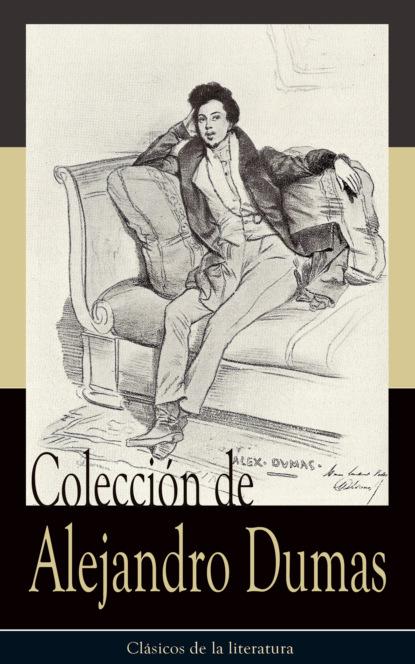 Alejandro Dumas Colección de Alejandro Dumas alejandro arias el niã±o predicador