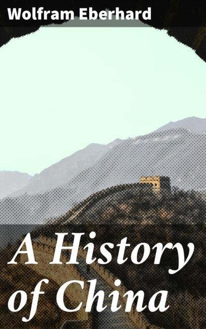 Фото - Wolfram Eberhard A History of China wolfram porr ottmar hitzfeld