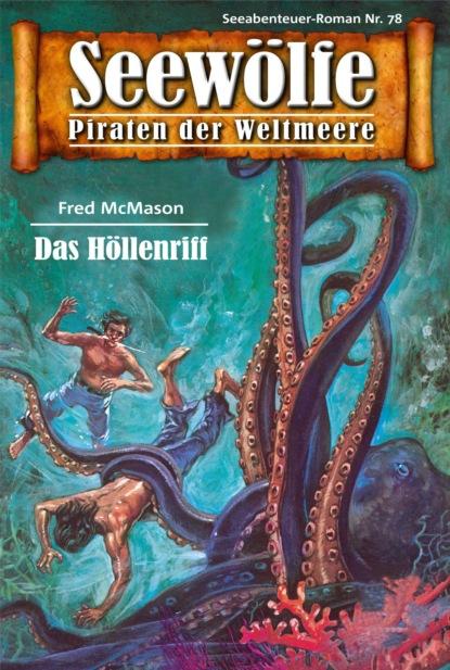 Фото - Fred McMason Seewölfe - Piraten der Weltmeere 78 svenja mund zwei schwestern und ein harter mann erotischer roman