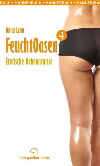 Anna Lynn Feuchtoasen 4 | Erotische Bekenntnisse недорого