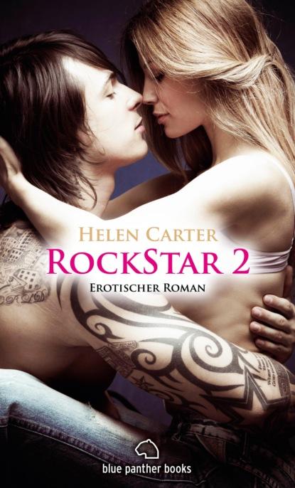 Helen Carter Rockstar | Band 2 | Erotischer Roman helen carter rockstar band 1 teil 1 roman