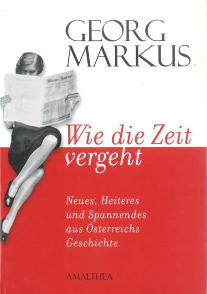 georg markus das kommt nicht wieder Georg Markus Wie die Zeit vergeht