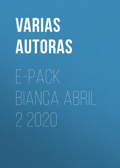 Varias Autoras E-Pack Bianca abril 2 2020 недорого