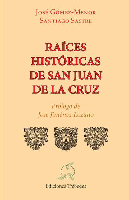 Фото - José Carlos Gómez-Menor Fuentes Raices históricas de san Juan de la Cruz juan carlos pérez toribio el viento sopla de nuevo