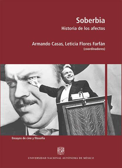 Leticia Flores Farfán Soberbia pedro agudelo estéticas de autenticidad literatura arte cine y creación intermedial en hispanoamérica