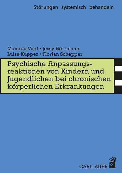 Manfred Vogt Psych. Anpassungsreaktionen von Kindern und Jugendlichen bei chronischen körperlichen Erkrankungen недорого
